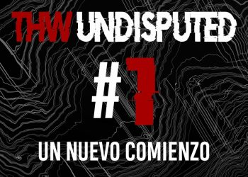 THW UNDISPUTED #1 - Un nuevo comienzo