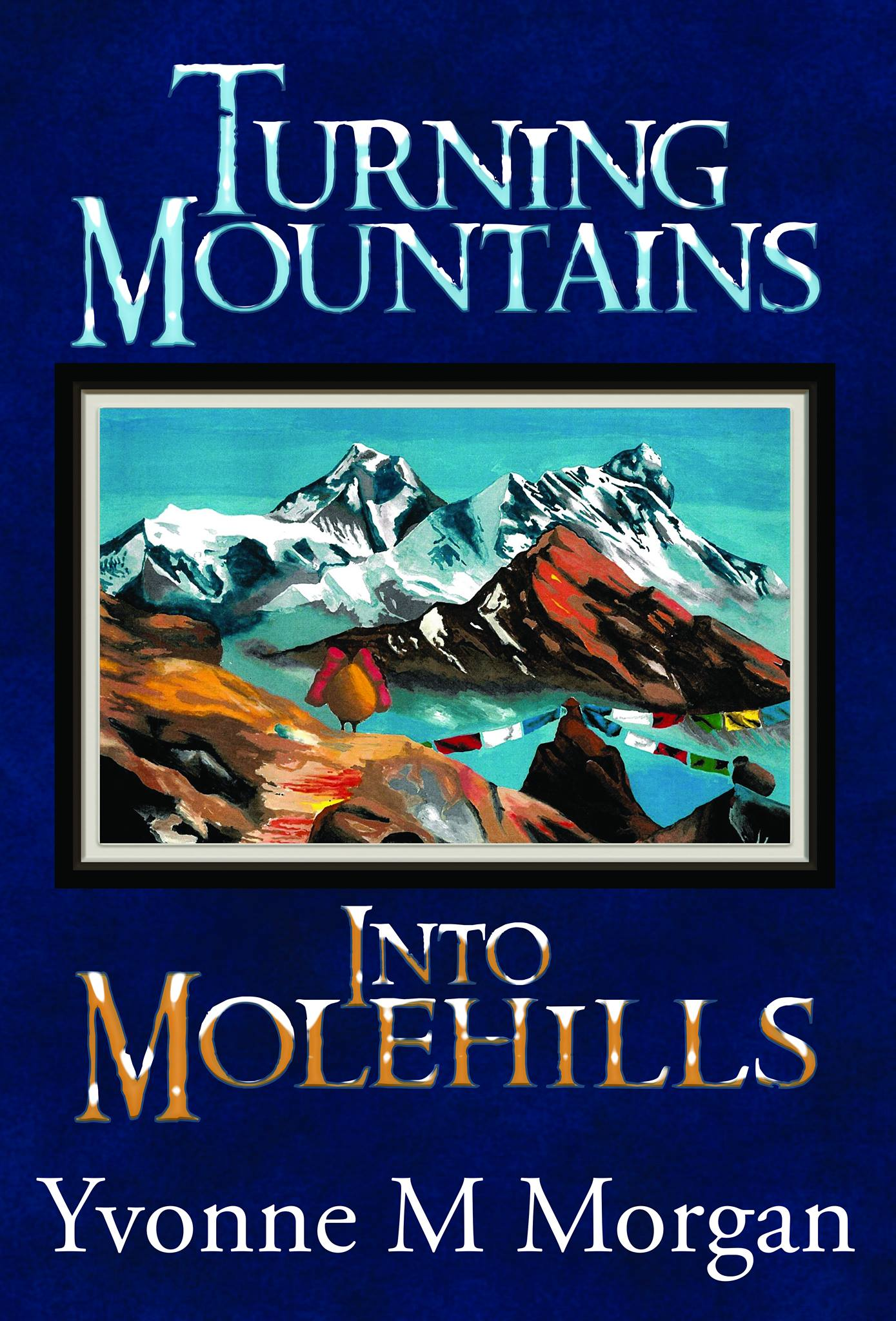 My book turning Mountains into Molehills