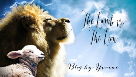 The Lamb vs. The Lion Blog by Yvonne