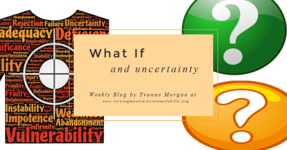 Uncertainty and What if?
