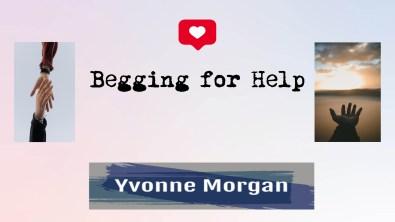 Begging for Help