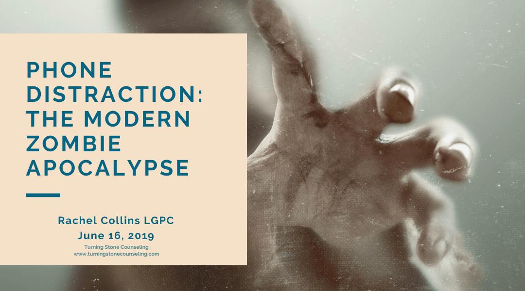 Phone Distraction: The Modern Zombie Apocalypse