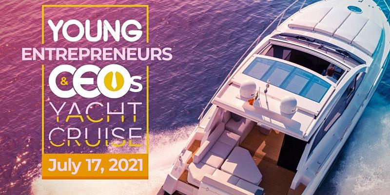 Young Entrepreneurs & CEOs Yacht Cruise