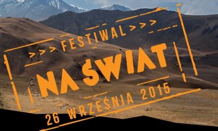 """Festiwal Podróżniczy """"Na świat"""""""