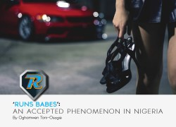 Runs Babes: An Accepted Phenomenon In Nigeria