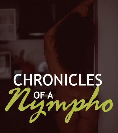Chronicles of a Nympho [Ep2]