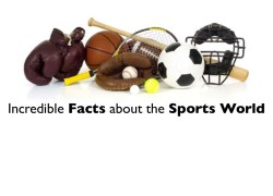13 Incredible Facts About Sports You Need To Know