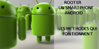 Rooter Facilement un Smartphone Android