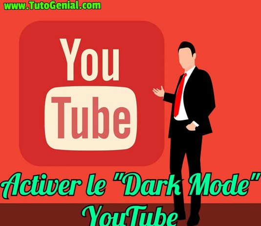 Comment Activer le Dark Mode YouTube ?