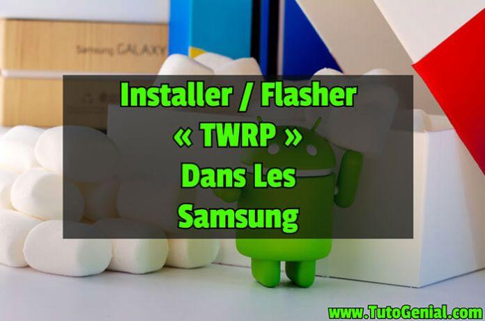 Installer un Custom Recovery sur les Samsung ( TWRP )