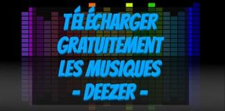 Comment Télécharger Gratuitement Les Musiques sur Deezer