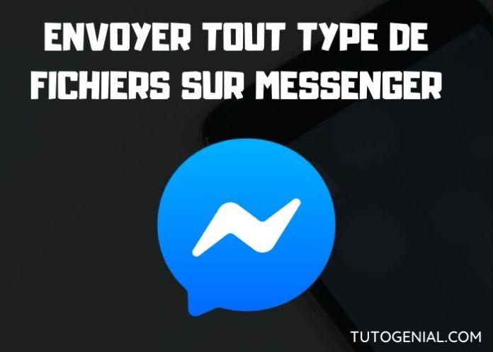 Comment envoyer un fichier sur Facebook Messenger