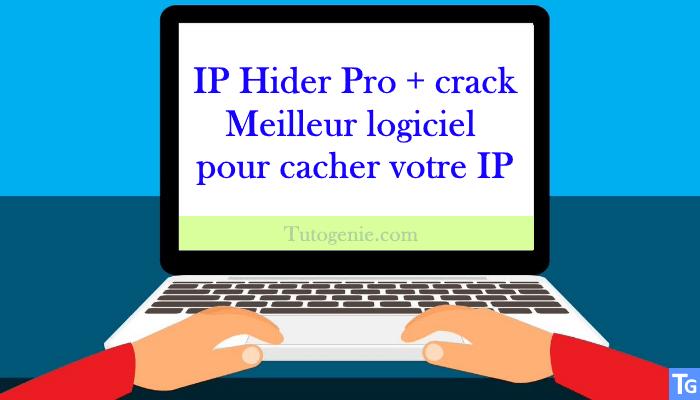 IP Hider Pro + crack : Meilleur logiciel pour cacher votre IP