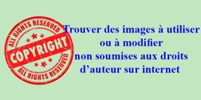 trouver des images sur internet sans droit d'autreur