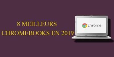 8 meilleurs chromebooks en 2019