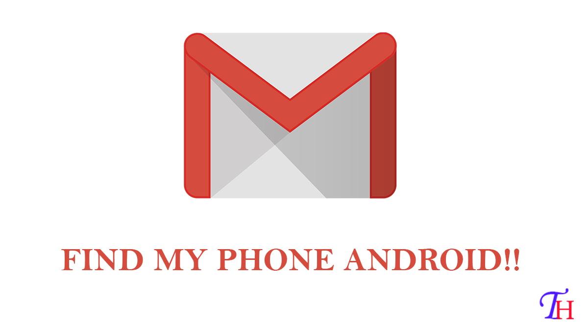 Comment trouver un téléphone Android perdu avec Gmail (Find my phone Android)