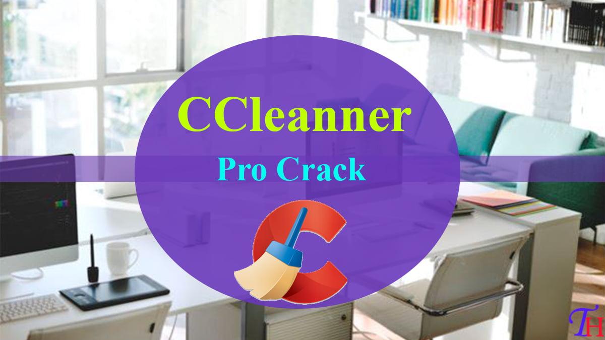 Télécharger CCleaner Pro Crack 2020 avec clé d'activation