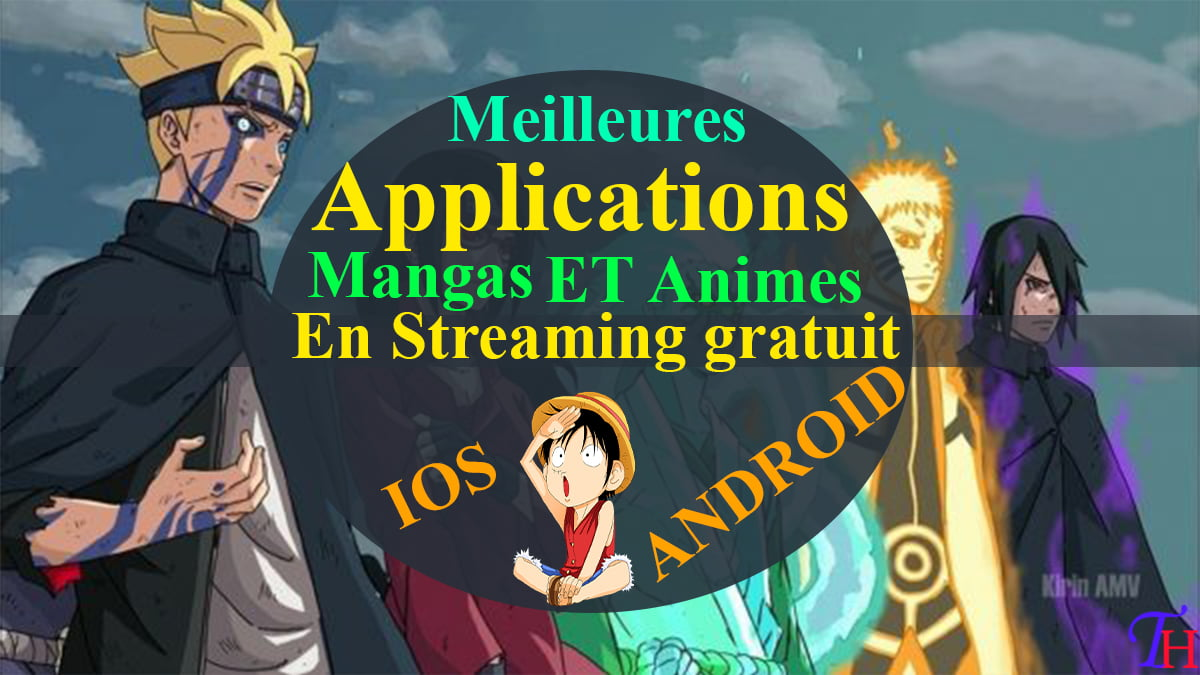 10 Meilleures applications de Mangas et Animes en Streaming VF sur Android et IOS