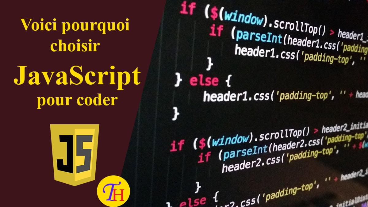 JavaScript : Pourquoi je l'ai choisi comme langage de programmation préféré?