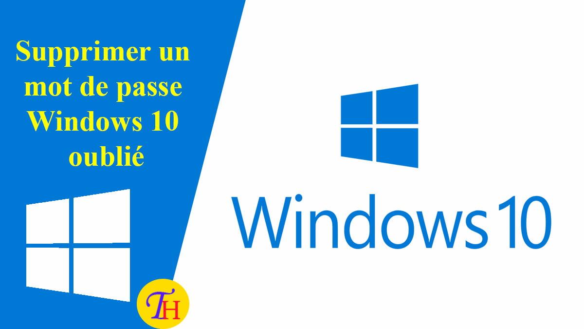 Supprimer un mot de passe Windows 10 oublié ou inconnu sans formatage ni réinstallation