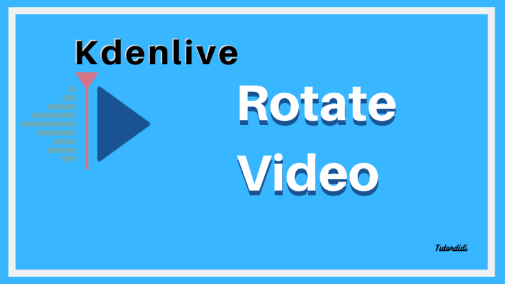 rotate video in kdenlive video editor