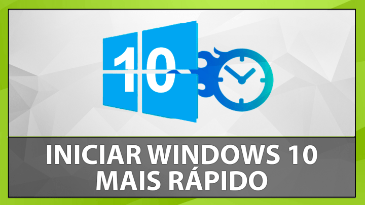 Como iniciar o Windows 10 mais rápido (Sem Programas)