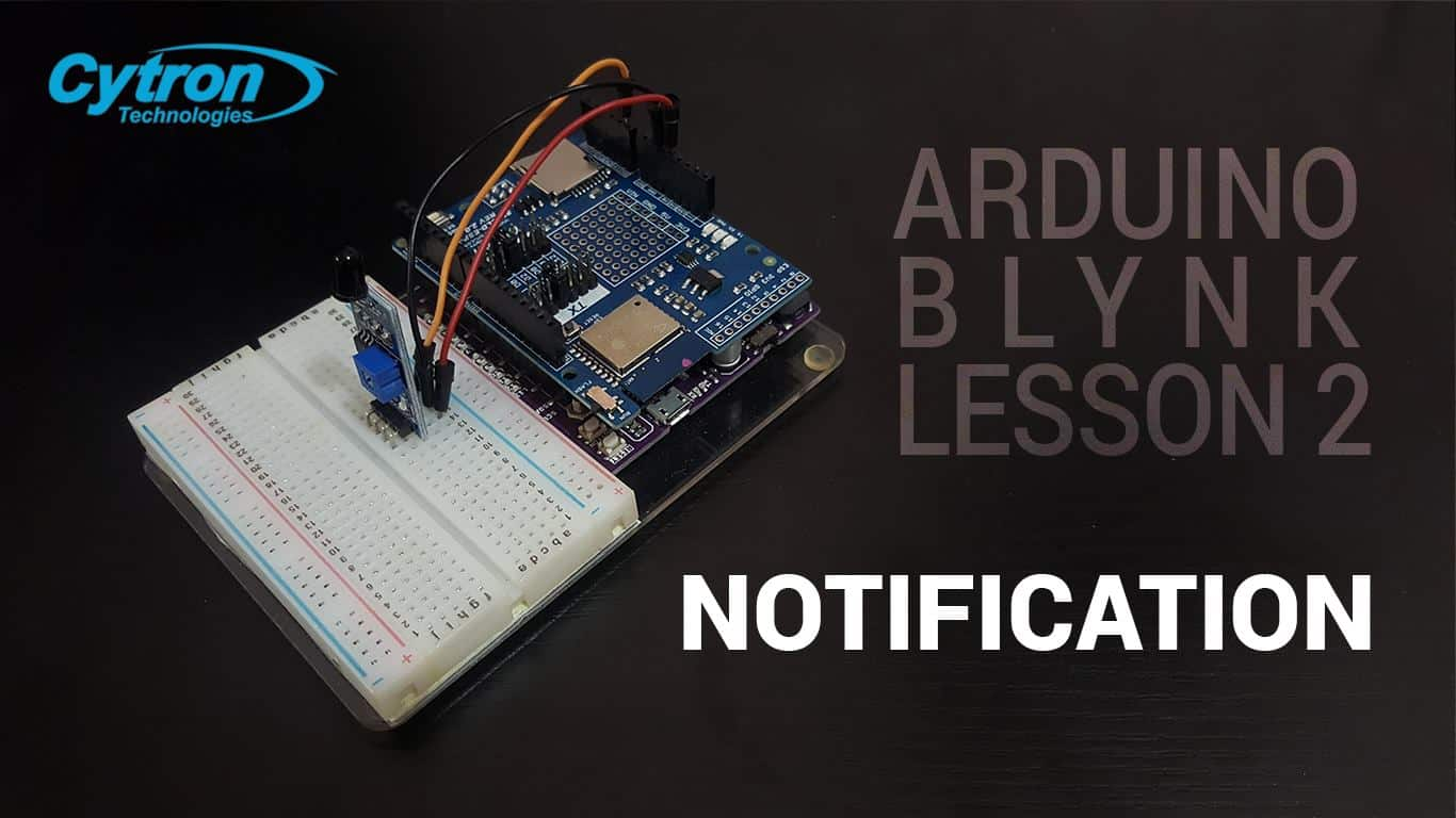 Arduino Blynk Lesson 2 : Notification | Tutorials of Cytron Technologies