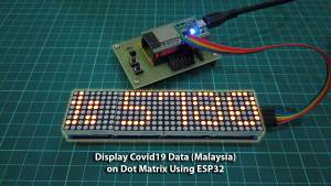Display Covid19 Data (Malaysia) on Dot Matrix Using ESP32