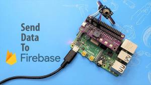 Send Data to Firebase Using Raspberry Pi