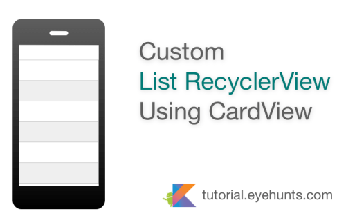 Create a custom List with RecyclerView using CardView
