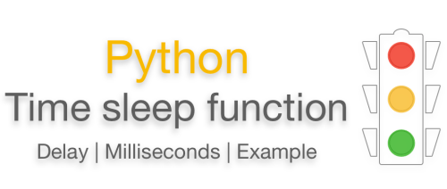 Python sleep function Python time sleep | Milliseconds example