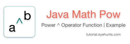 Math Pow Java Power Operator Function Example