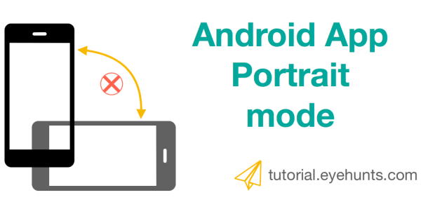 Android Application in Portrait mode | Portrait Orientation