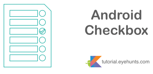 Android CheckBox and Example in Kotlin with Condition - EyeHunts