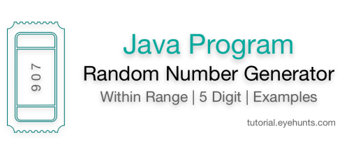 Random Number Generator Java | Within Range | 5 Digit - EyeHunts