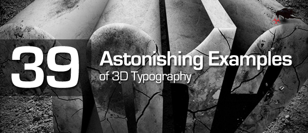 39 Astonishing Examples of 3D Typography