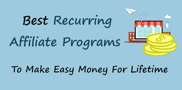 Best Recurring Affiliate Programs to Earn Lifetime Money