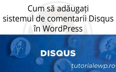 Cum să adăugați Disqus Comment System în WordPress