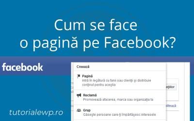 Cum pot face o pagină pe Facebook?