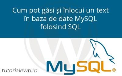 Cum pot găsi și înlocui un text în baza de date MySQL folosind SQL