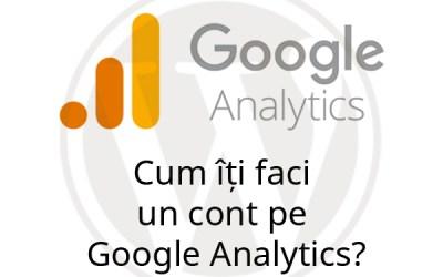 Cum îți faci un cont pe Google Analytics?