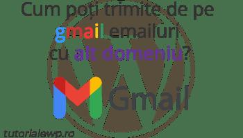 Cum poți trimite de pe gmail emailuri cu alt domeniu?