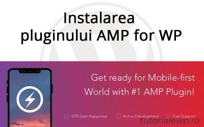Instalare pluginului AMP for WP