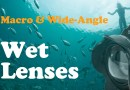 wet lenses for macro and wide-angle