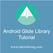 Tutorialwing Android Glide Library image