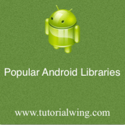 Tutorialwing - Popular Android LIbraries