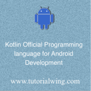 Tutorialwing - Kotlin Official Programming Language