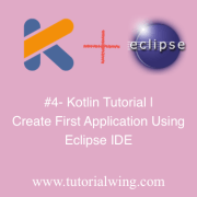 Tutorialwing Kotlin Create First Application Using Eclipse IDE