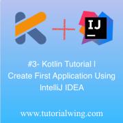 Tutorialwing - android create kotlin app using intelliJ IDEA