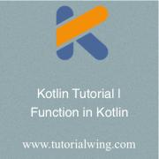 Tutorialwing - Kotlin Function, function in kotlin, kotlin function example
